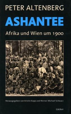 Aschantee: Afrika und Wien um 1900