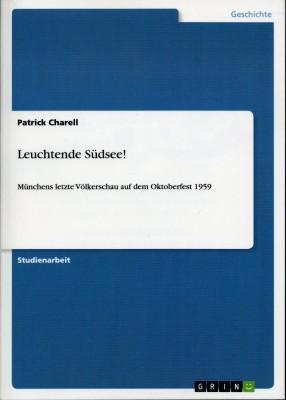 Leuchtende Südsee! Münchens letzte Völkerschau auf dem OKtoberfest 1959