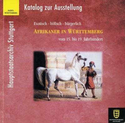 Exotisch – höfisch – bürgerlich. Afrikaner in Württemberg vom 15. bis 19. Jahrhundert