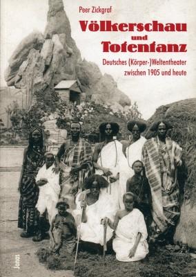 Völkerschau und Totentanz: Deutsches (Körper-) Weltentheater zwischen 1905 und heute