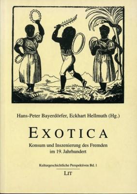 Exotica – Konsum und Inszenierung des Fremden im 19. Jahrhundert