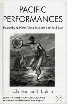 Pacific Performances – Theatricality and Cross-Cultural Encounter in the South Seas