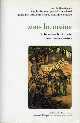 Zoos Humains - de la vénus hottentote aux reality shows