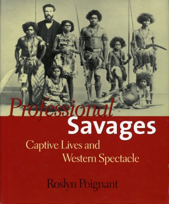 Professional Savages – Captive Lives and Western Spectacle