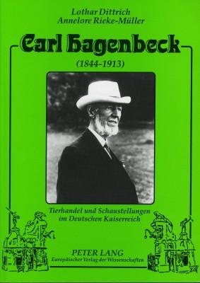 Carl Hagenbeck (1844-1913) Tierhandel und Schaustellungen im Deutschen Kaiserreich