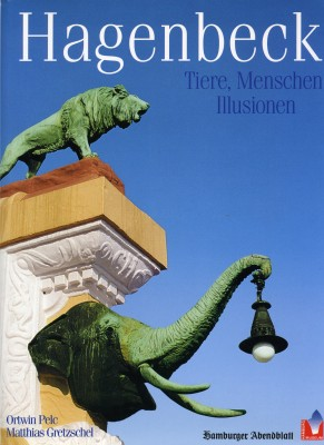 Hagenbeck. Tiere, Menschen, Illusionen
