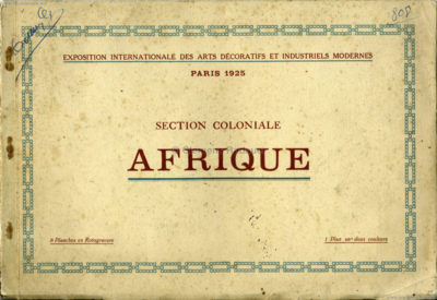 1925 L'Exposition Internationale des Arts Decoratifs et Industriels Modernes - Section Coloniale Afrique 1