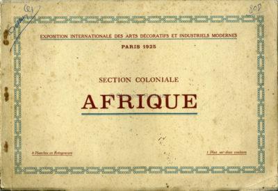 1925 L'Exposition Internationale des Arts Decoratifs et Industriels Modernes - Section Coloniale Afrique 1