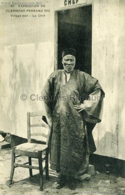 1910 Exposition de Clermont-Ferrand 85. Village Noir - Le Chef