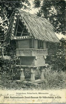 Städt. Rautenstrauch-Joest-Museum für Völkerkunde in Cöln - Geisterhaus, Pelau-Inseln, Mikronesien